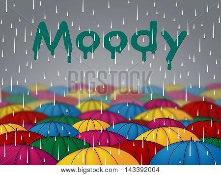 Moody Rain Indicates Bad Mood And Sulky