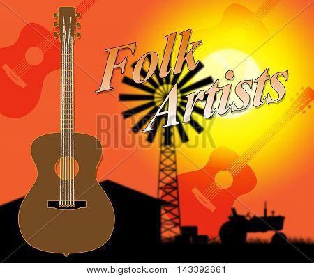 Folk Artists Indicates Country Music And Ballards