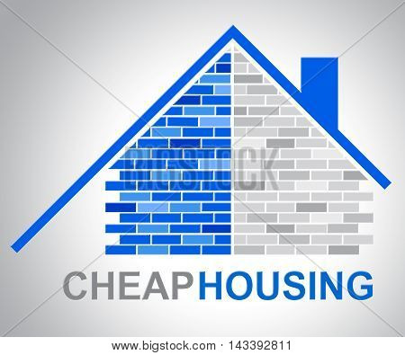 Cheap Housing Represents Low Cost Discounted Property