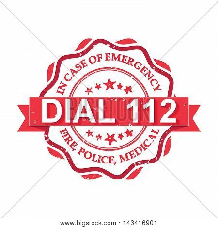 Dial 112 - red grunge label. Fire, Police, Medical - In case of Emergency, dial 112. Grunge red stamp.