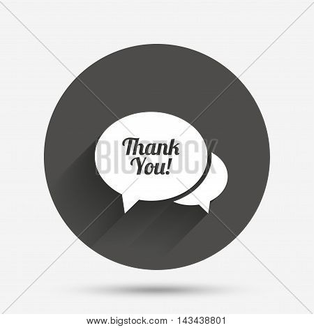 Speech bubble thank you sign icon. Customer service symbol. Circle flat button with shadow. Vector
