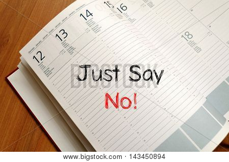 Just say no text concept write on notebook