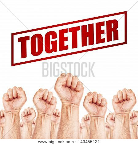 Fists clenched for Together concept hands supporting and approving
