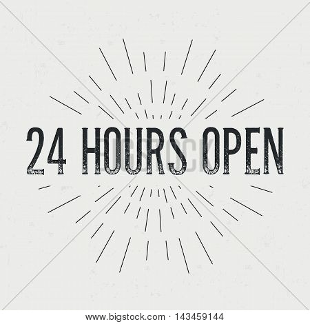 Abstract creative vector design layout with text - 24 hours open. Vintage concept background, art template, retro elements, logo, labels, badge, ink, tag, card. Handmade typography word