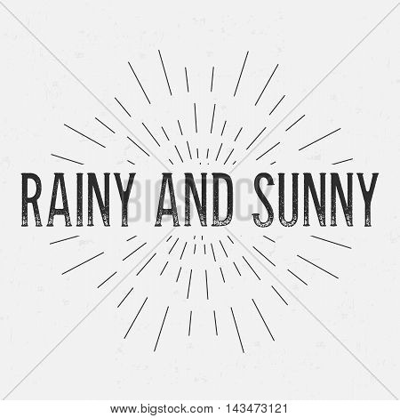 Abstract creative vector design layout with text - rainy and sunny. Vintage concept background, art template, retro elements, logo, labels, layout, badge, old banner, card. Hand made typography word.