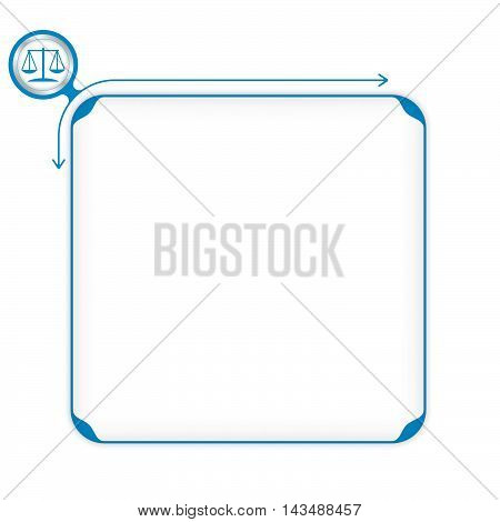 Vector blue box to fill your text and symbol of justice