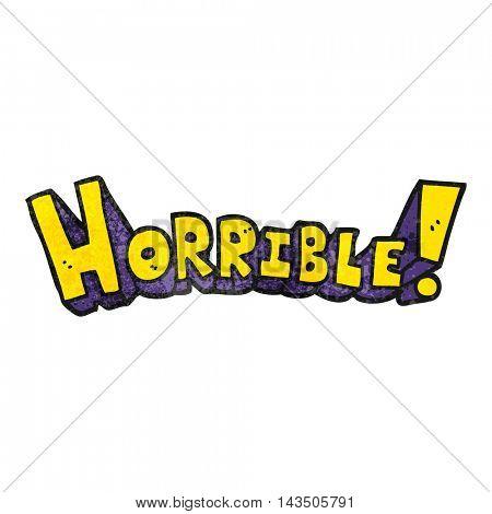 freehand textured cartoon word horrible