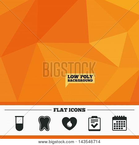 Triangular low poly orange background. Medical icons. Tooth, test tube, blood donation and checklist signs. Laboratory equipment symbol. Dental care. Calendar flat icon. Vector