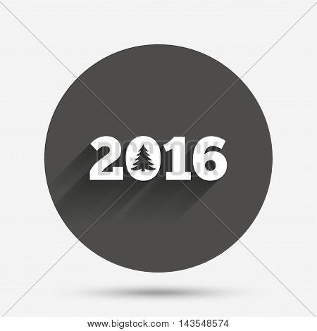 Happy new year 2016 sign icon. Calendar date. Christmas tree. Circle flat button with shadow. Vector