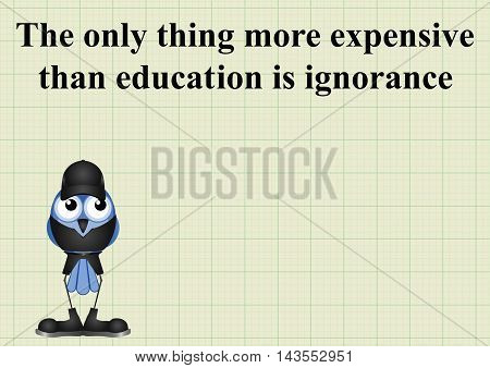 The only thing more expensive than education is ignorance proverb on graph paper background with copy space for own text