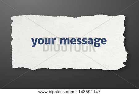 Message paper, torn paper with space for your message, recycled white paper on gray background, paper vector illustration