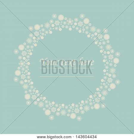 Cute circle frame with snowflakes and place for text. Stylish round wreath can be used for invitation, greeting cards, cover and more designs.