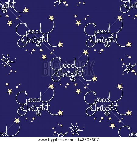Good night. Vector retro seamless pattern of handwritten words  and stars on blue background. Quote typography background design.