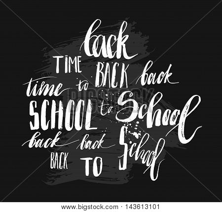 Hand drawn vector ink handwritten lettering set phases Time to Back to school isolated on black background.Modern school calligraphy collection.