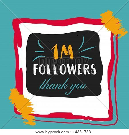 1 Million Followers Thank You for network friends. Modern brush calligraphy. Inspirational quote in photo frame with festive flags