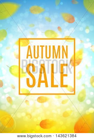 Autumn sale flyer. Shiny backdrop with seasonal special offer. Beautiful sunny background with the falling leaves. Vector illustration. Template of brochure for your business in A4 size.