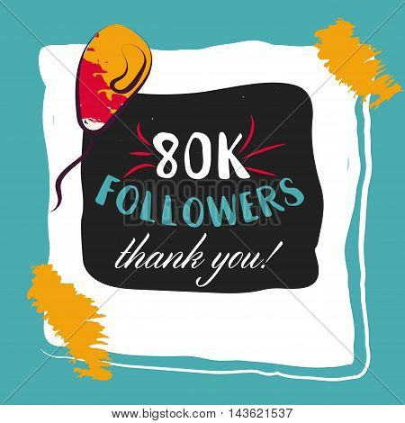 Thanks you card 80000 followers for network friends. Modern brush calligraphy. Inspirational quote in photo frame with festive flags