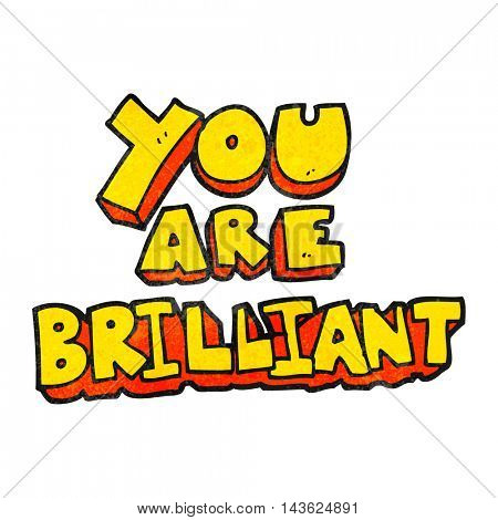 you are brilliant freehand textured cartoon symbol