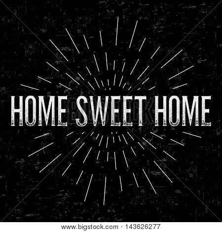 Abstract creative vector design layout with text - home sweet home. Vintage concept background, art template, retro elements, logo, labels, layout, badge, old banner, card. Hand made typography word.