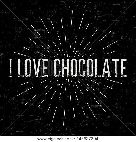 Abstract creative vector design layout with text - i love chocolate. Vintage concept background, art template, retro elements, logo, labels, layout, badge, old banner, card. Hand made typography word.