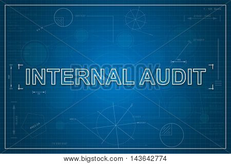 internal audit on paper blueprint background business concept