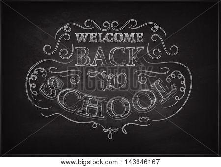 Welcome back to school. Lettering on chalkboard. Eps10. Ornate chalk pattern.