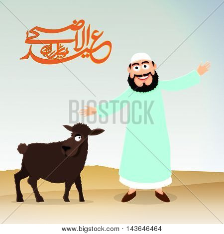 Happy Islamic Man with Sheep and Arabic Calligraphy Text Eid-Al-Adha Mubarak for Muslim Community, Festival of Sacrifice Celebration.