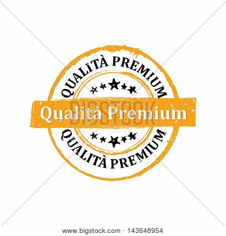 Premium Quality (Italian language) - orange printable grunge icon / sticker. Grunge layer is applied exactly on the colored stamp.