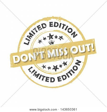 Don't miss out. Limited edition - grunge brown printable label. CMYK colors used