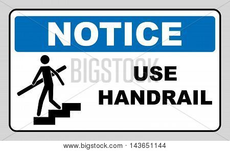 Use handrail. Notice banner, Caution sign, on compliance with special care for the safety of health. Sticker label for public places.