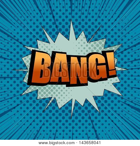 Bang comic cartoon wording. Pop-art style. Vector illustration with blot, halftone background and rays. Explosion template
