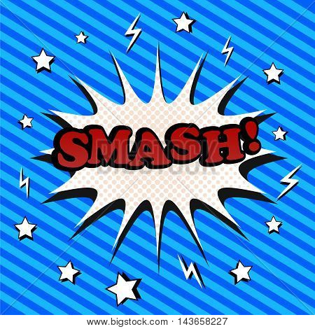 Smash comic cartoon. Pop-art style. The illustration with blot, stars, lightnings, halftone effect and slanting stripes funny background. Template for web and mobile applications