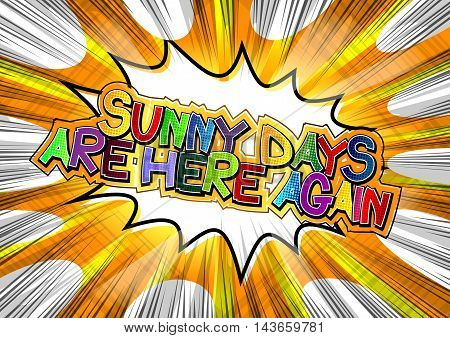 Sunny Days Are Here Again - Comic book style word.