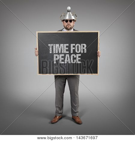Time for Peace text on blackboard with science businessman holding blackboard sign