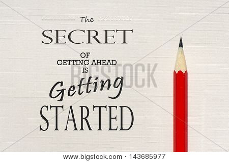 Inspirational quote: The secret of getting ahead is getting started
