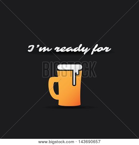 I'm Ready For a Beer. Weekend's Coming Banner With Beer Mug