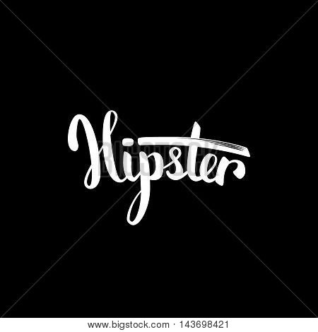 Word hipster, hand-drawn brush lettering on bllack background. Ready for print on t-shirts and posters. EPS10