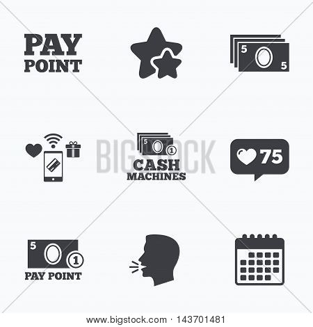 Cash and coin icons. Cash machines or ATM signs. Pay point or Withdrawal symbols. Flat talking head, calendar icons. Stars, like counter icons. Vector