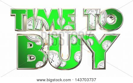 Time to Buy Clocks Customer Purchase Words 3d Illustration