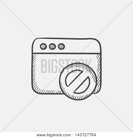 Browser window with no sign sketch icon for web, mobile and infographics. Hand drawn vector isolated icon.
