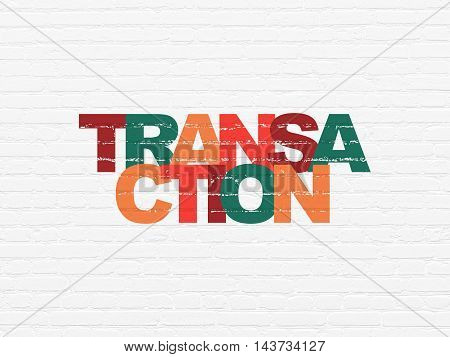 Money concept: Painted multicolor text Transaction on White Brick wall background