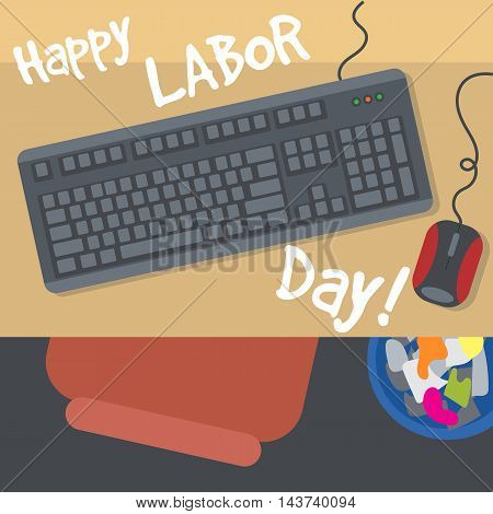 Happy Labor Day with a table keyboard mouse and bin. View from top. Digital vector image