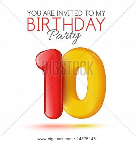 Ten years. Invitation card. The invitation to the feast. Invitation to the 10 years. Celebrating ten years. Bright 3D volume figure. Number 10. Inflatable figures. Invitation card with red balloons.