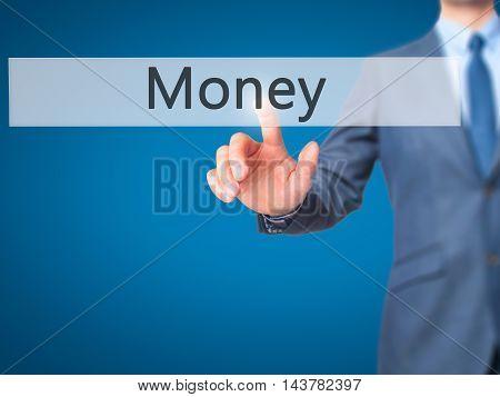 Money -  Businessman Press On Digital Screen.