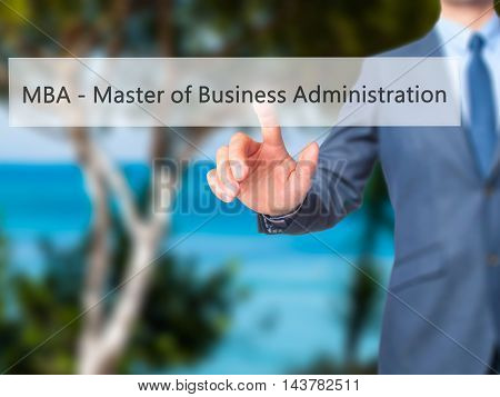 Mba - Master Of Business Administration -  Businessman Press On Digital Screen.