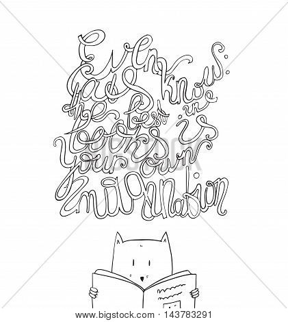 Even cats know the best in books is your own imagination. Hand drawn creative vector illustration with beautiful lettering about books and education. Little cat reading book isolated on white