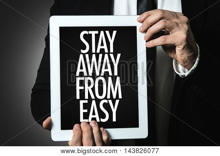 Stay Away From Easy