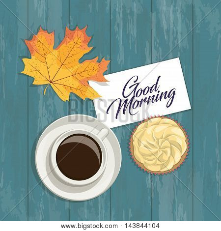 Vector autumn romantic greeting card with the inscription, top view. A cup of coffee, autumn leaf and cake on wooden surface.