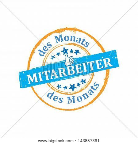 Employee of the month (translation of the text in German: Mitarbeiter des Monats) - grunge stamp. Print colors used. Grunge layer is applied exactly on the colored stamp.