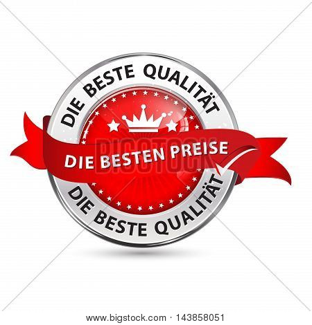 The best price, the best quality (text in German language) - shiny glossy icon / ribbon for retail industry and business companies